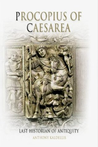 Procopius of Caesarea: Tyranny, History, and Philosophy at the End of Antiquity 9780812237870