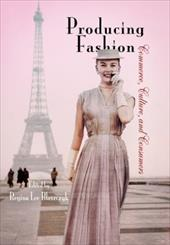 Producing Fashion: Commerce, Culture, and Consumers 3400095