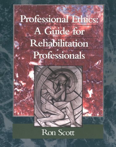 Professional Ethics: A Guide for Rehabilitation Professionals