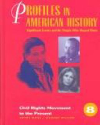 Profiles in American History: Significant Events and the People Who Shaped Them 9780810392076