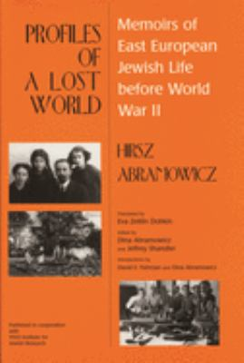 Profiles of a Lost World: Memoirs of East European Jewish Life Before World War II 9780814327845