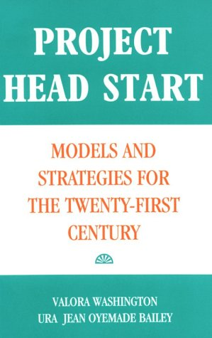 Project Head Start: Models and Strategies for the Twenty-First Century 9780815312079