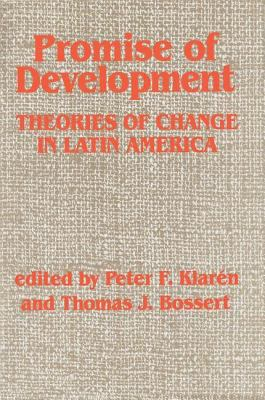 Promise of Development: Theories of Change in Latin America 9780813300078
