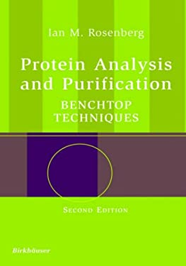 Protein Analysis and Purification: Benchtop Techniques 9780817643409