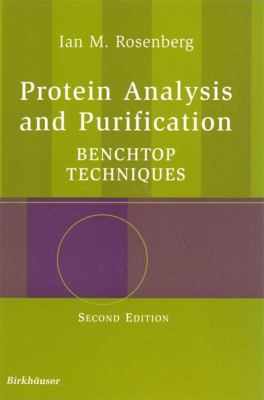 Protein Analysis and Purification: Benchtop Techniques 9780817643416
