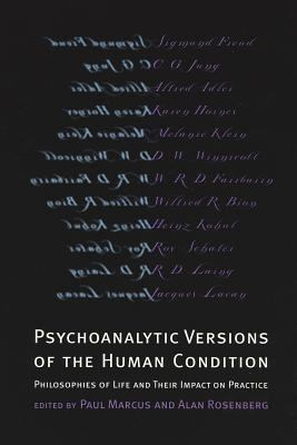 Psychoanalytic Versions of the Human Condition: Philosophies of Life and Their Impact on Practice 9780814755013