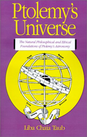 Ptolemy's Universe: The Natural Philosophical and Ethical Foundations of Ptolemy's Astronomy