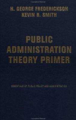 Public Administration Theory Primer 9780813398044