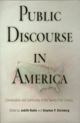 Public Discourse in America: Conversation and Community in the Twenty-First Century 9780812237412