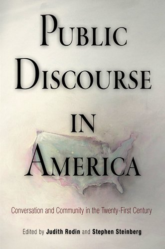 Public Discourse in America: Conversation and Community in the Twenty-First Century 9780812221619