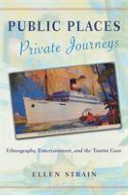 Public Places, Private Journeys: Ethnography, Entertainment, and the Tourist Gaze 9780813531878