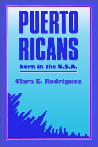 Puerto Ricans: Born in the U. S. A. 9780813312682
