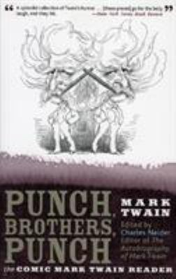 Punch, Brothers, Punch: The Comic Mark Twain Reader 9780815412786
