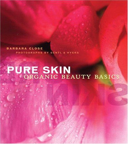 Pure Skin: Organic Beauty Basics 9780811843485