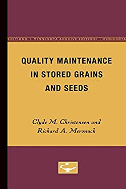 Quality Maintenance in Stored Grains and Seeds 9780816614530