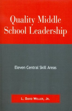Quality Middle School Leadership: Eleven Central Skill Areas 9780810842922
