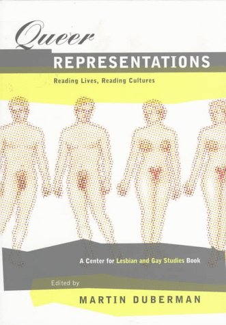 Queer Representations: Reading Lives, Reading Cultures (a Center for Lesbian and Gay Studies Book) 9780814718834