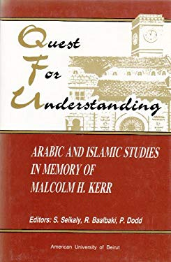 Quest for Understanding: Arabic and Islamic Studies in Memory of Malcolm H. Kerr 9780815660835