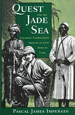 Quest for the Jade Sea: Colonial Competition Around an East African Lake 9780813327914