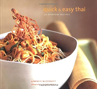 Quick and Easy Thai: 70 Everyday Recipes 9780811837316