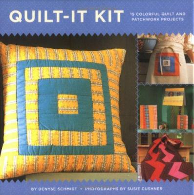 Quilt-It Kit: 15 Colorful Quilt and Patchwork Projects [With Project CardsWith Needle, Thread, 2 Pattern Sheets & FabricWith Booklet] 9780811844406