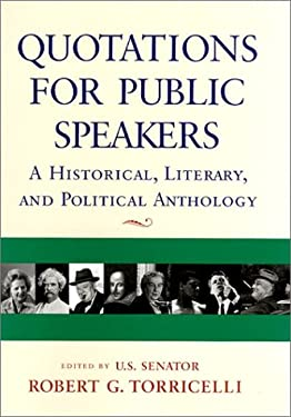 Quotations for Public Speakers: A Historical, Literary, and Political Anthology