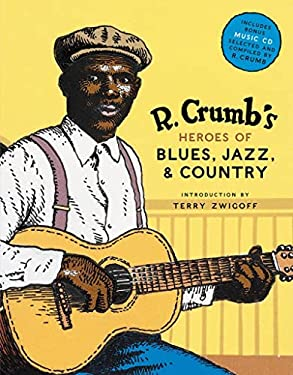 R. Crumb's Heroes of Blues, Jazz & Country [With CD Audio] 9780810930865