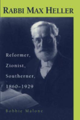 Rabbi Max Heller: Reformer, Zionist, Southerner, 1860-1929 9780817308759