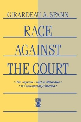 Race Against the Court: The Supreme Court and Minorities in Contemporary America 9780814779637