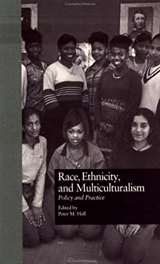 Race, Ethnicity, and Multiculturalism: Policy and Practice 9780815320111