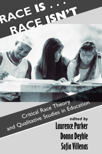 Race Is...Race Isn't: Critical Race Theory and Qualitative Studies in Education 9780813390697