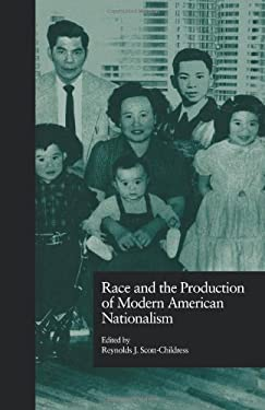 Race and the Production of Modern American Nationalism 9780815320166
