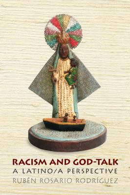 Racism and God-Talk: A Latino/a Perspective 9780814776117