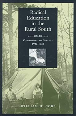 Radical Education in the Rural South: Commonwealth College, 1923-1940 9780814327739