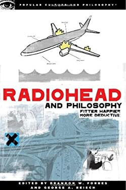 Radiohead and Philosophy: Fitter Happier More Deductive 9780812696646