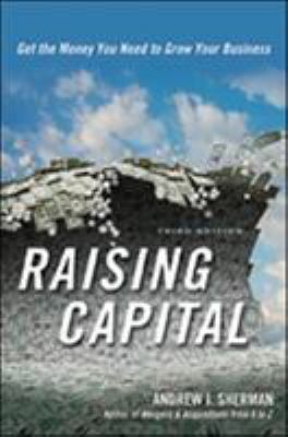 Raising Capital: Get the Money You Need to Grow Your Business 9780814417034