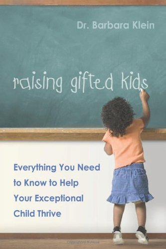 Raising Gifted Kids: Everything You Need to Know to Help Your Exceptional Child Thrive 9780814473429