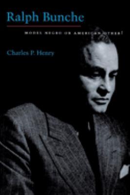 Ralph Bunche: Model Negro or American Other? - Henry, Charles P. / Klarsfeld, Serge