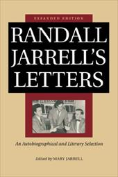 Randall Jarrell's Letters: An Autobiographical and Literary Selection