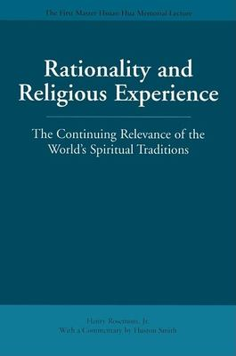 Rationality and Religious Experience: The Continuing Relevance of the World's Spiritual Traditions