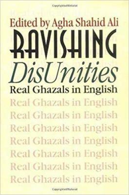 Ravishing DisUnities: Real Ghazals in English 9780819564375