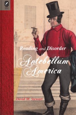 Reading and Disorder in Antebellum America 9780814211588
