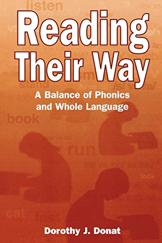 Reading Their Way: A Balance of Phonics and Whole Language 9780810845497