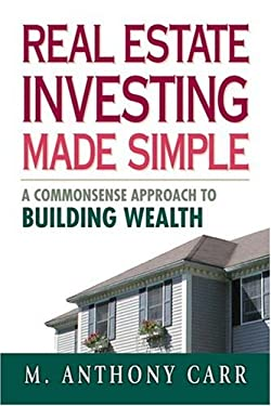 Real Estate Investing Made Simple: A Commonsense Approach to Building Wealth 9780814472460