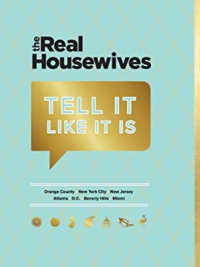 The Real Housewives Tell It Like It Is 9780811874175