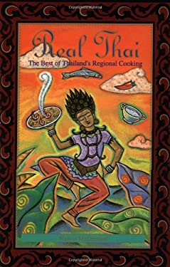 Real Thai: The Best of Thailand's Regional Cooking 9780811800174