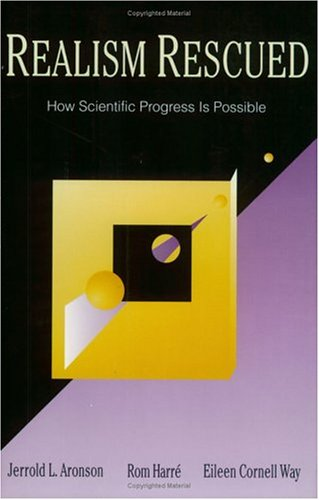 Realism Rescued: How Scientific Progress Is Possible 9780812692891