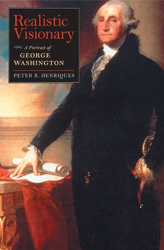 Realistic Visionary: A Portrait of George Washington 9780813925479