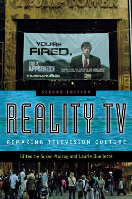 Reality TV: Remaking Television Culture 9780814757345