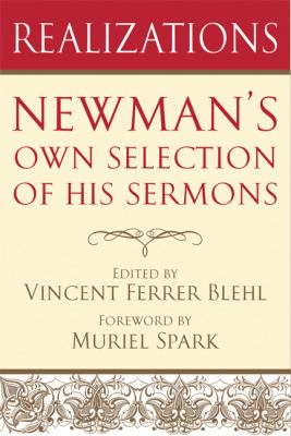 Realizations: Newman's Selection of His Parochial and Plain Sermons 9780814632901